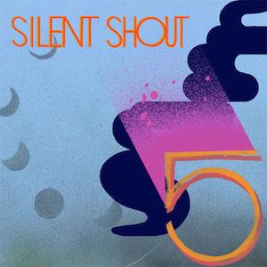SILENT SHOUT FESTIVAL: