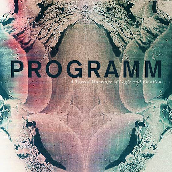 Programm – A Torrid Marriage of Logic and Emotion